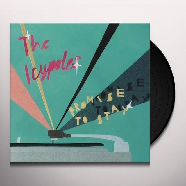 Icypoles PROMISE TO STAY Vinyl Record - UK Import