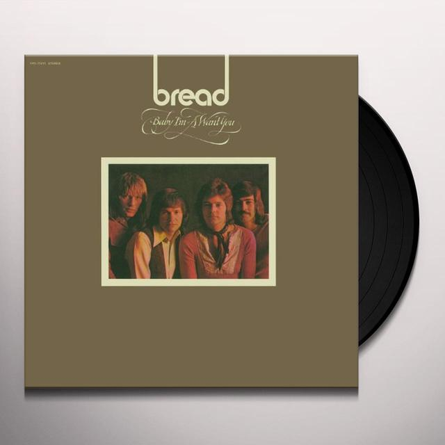 Bread BABY I'M A WANT YOU Vinyl Record - 180 Gram Pressing