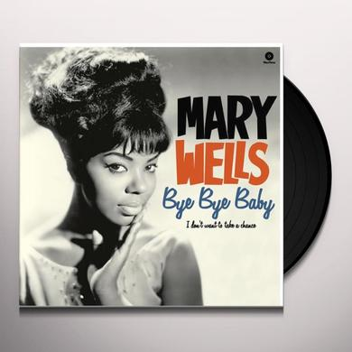 Mary Wells BYE BYE BABY / I DON'T WANT TO TAKE A CHANCE Vinyl Record - 180 Gram Pressing