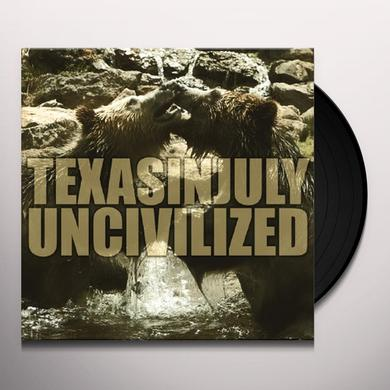 Texas In July UNCIVILIZED Vinyl Record