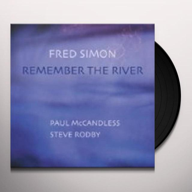 Fred Simon REMEMBER THE RIVER Vinyl Record - 180 Gram Pressing