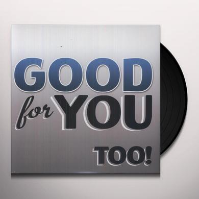 Good For You TOO Vinyl Record