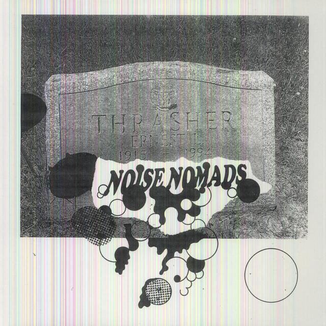 Noise Nomads ERNEST THRASHER Vinyl Record
