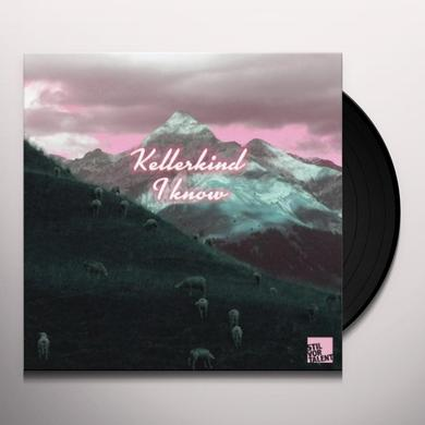 Kellerkind I KNOW Vinyl Record