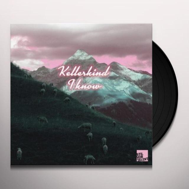 Kellerkind I KNOW Vinyl Record