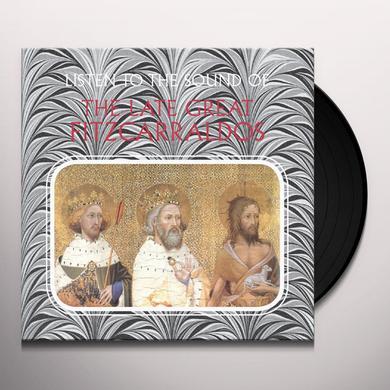 Late Great Fitzcarraldos LISTEN TO THE SOUND OF THE LATE GREAT FITZCARRALDO Vinyl Record