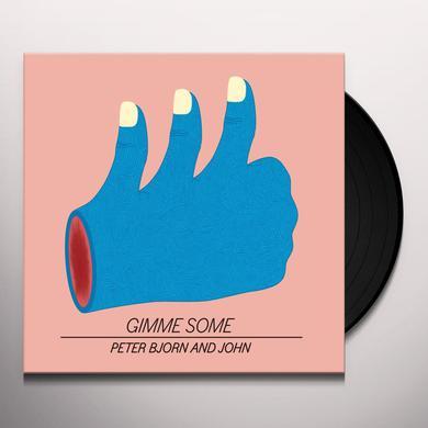 Peter Bjorn & John GIMME SOME Vinyl Record