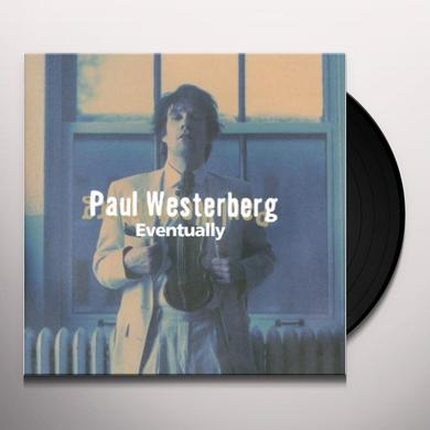 Paul Westerberg EVENTUALLY Vinyl Record - 180 Gram Pressing