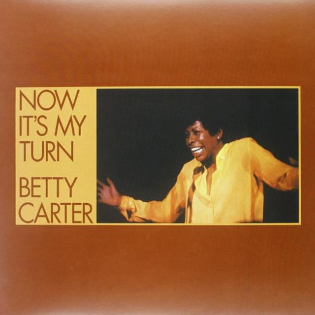 Betty Carter NOW IT'S MY TURN Vinyl Record - 180 Gram Pressing