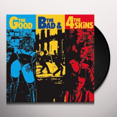GOOD THE BAD & THE 4 SKINS Vinyl Record