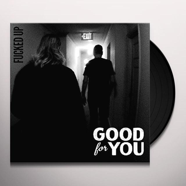 Good For You FUCKED UP Vinyl Record