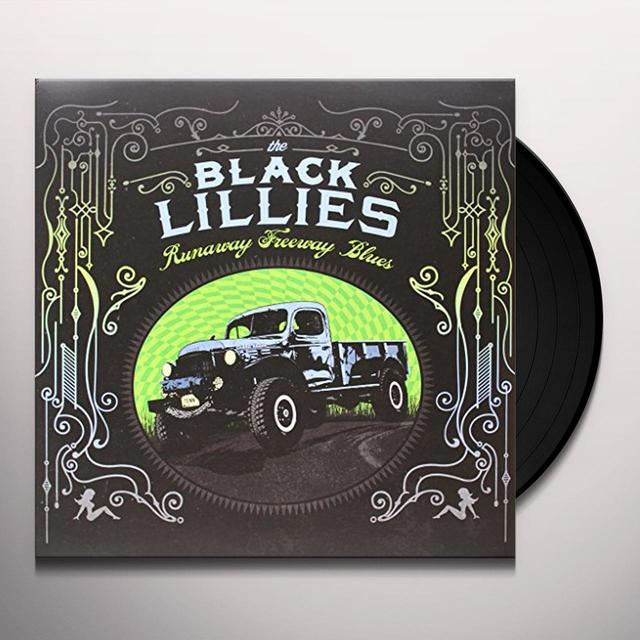 Black Lillies RUNAWAY FREEWAY BLUES Vinyl Record