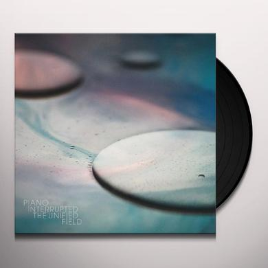 Piano Interrupted UNIFIED FIELD Vinyl Record