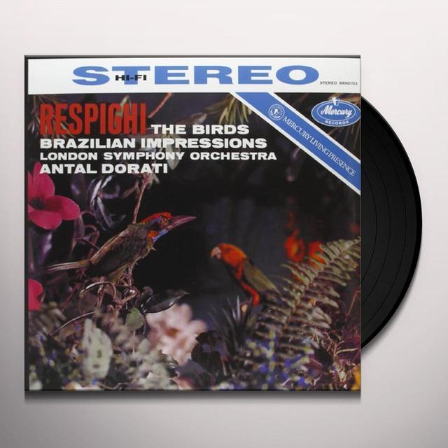 Respighi / Dorati BIRDS BRAZILIAN IMPRESSIONS Vinyl Record