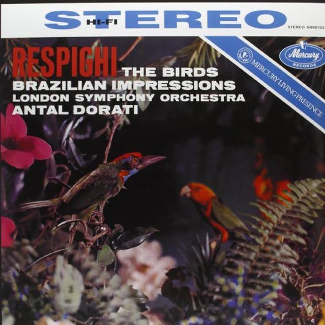 Respighi / Dorati BIRDS BRAZILIAN IMPRESSIONS Vinyl Record - 180 Gram Pressing