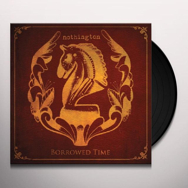 Nothington BORROWED TIME Vinyl Record