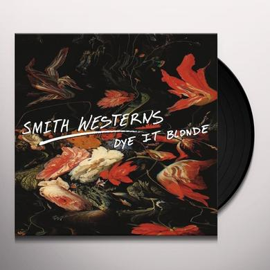 Smith Westerns DYE IT BLONDE Vinyl Record - UK Import