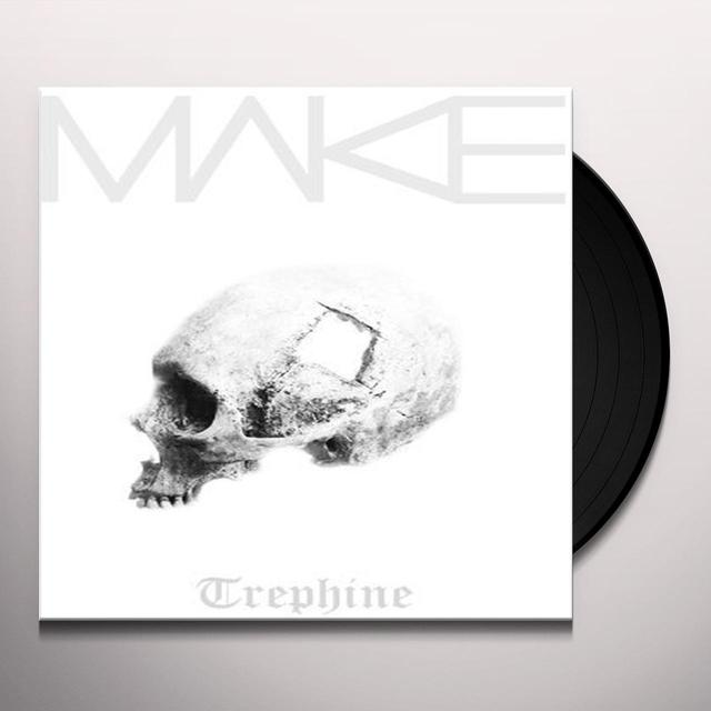 Make TREPHINE Vinyl Record - UK Import