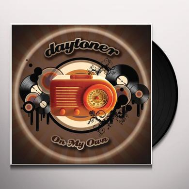 Daytoner ON MY OWN Vinyl Record - UK Import