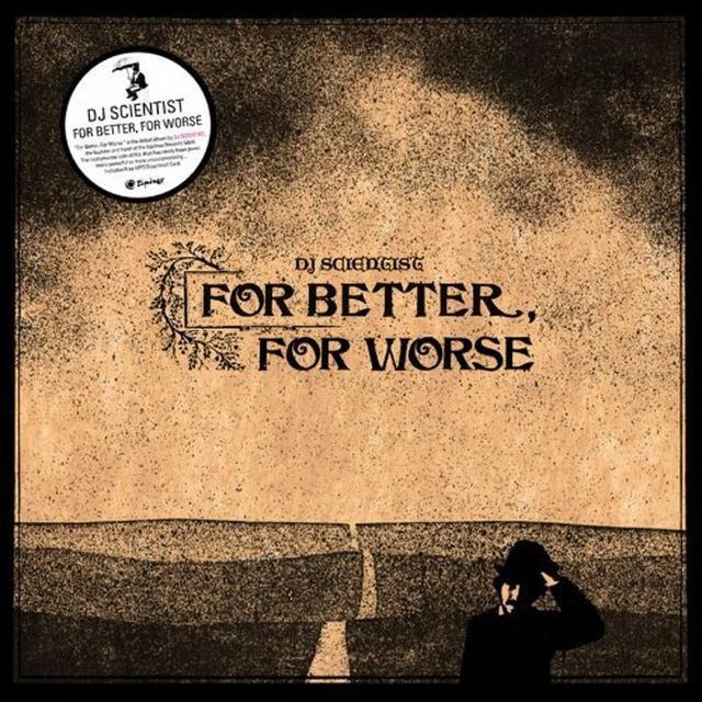 Dj Scientist FOR BETTER FOR WORSE Vinyl Record - UK Import