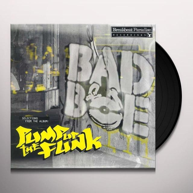 Badboe PUMP UP THE FUNK EP Vinyl Record - UK Import