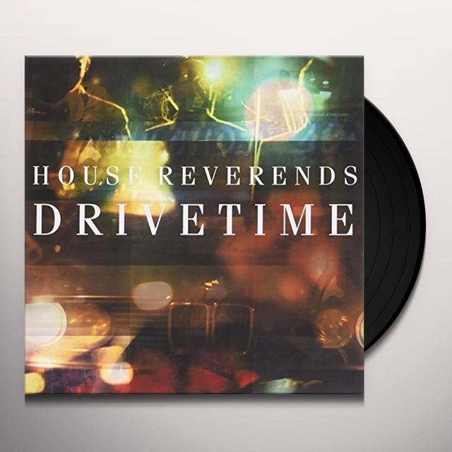 House Reverends DRIVETIME Vinyl Record - UK Import