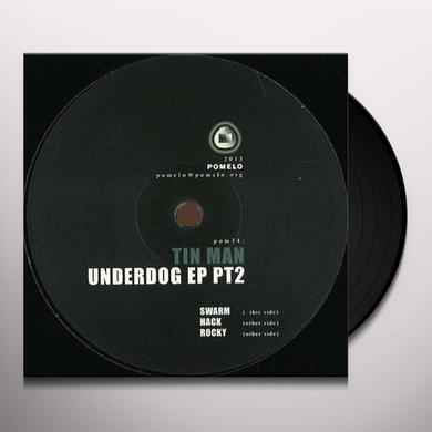 Tin Man UNDERDOG EP PT. 2 Vinyl Record - UK Release