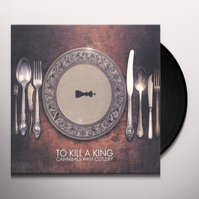 To Kill A King CANNIBALS WITH CUTLERY Vinyl Record
