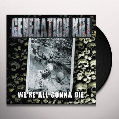 Generation Kill WE'RE ALL GONNA DIE Vinyl Record - Holland Import