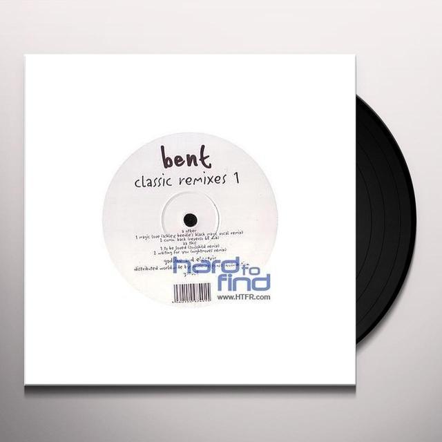 Bent CLASSIC REMIXES PART 1 Vinyl Record