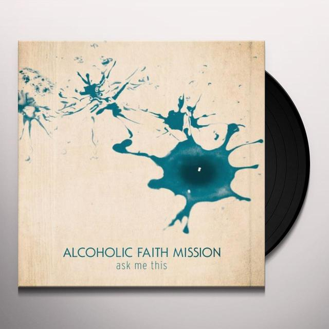 Alcoholic Faith Miss ASK ME THIS Vinyl Record - UK Import