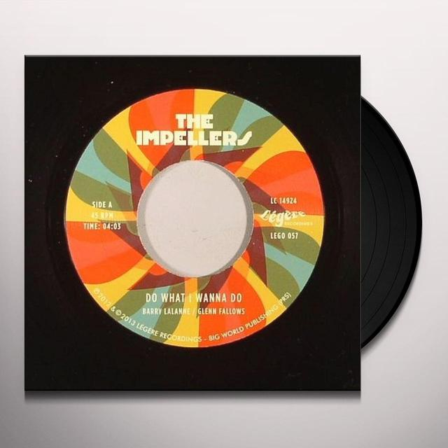 The Impellers DO WHAT I WANNA DO Vinyl Record - UK Release