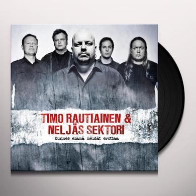 Timo Rautiainen & Neljas Sektori KUNNES ELAMA MEIDAT EROTTAA Vinyl Record