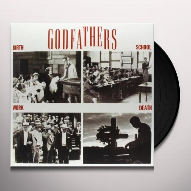 Godfathers BIRTH SCHOOL WORK DEATH Vinyl Record