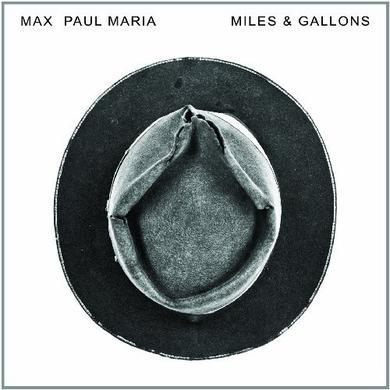 Max Paul Maria MILES & GALLONS Vinyl Record