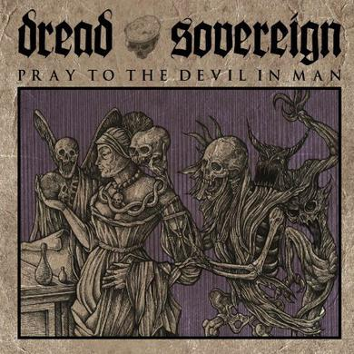 Dread Sovereign PRAY TO THE DEVIL IN MAN Vinyl Record