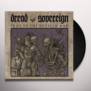 Dread Sovereign PRAY TO THE DEVIL IN MAN Vinyl Record - Holland Import