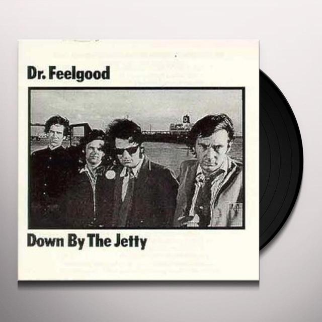 Dr Feelgood DOWN BY THE JETTY Vinyl Record - UK Import