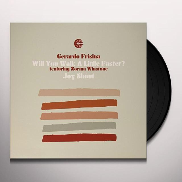 Gerardo Frisina WILL YOU WALK A LITTLE FASTER?/JOY SHOUT (UK) (Vinyl)