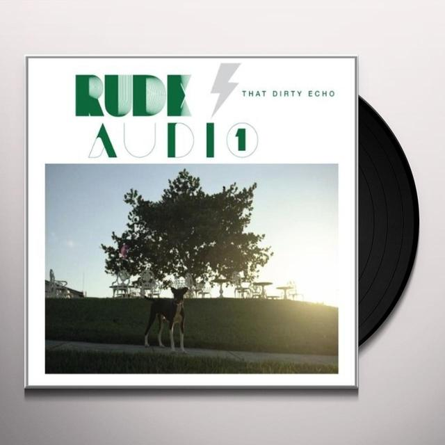 Rude Audio THAT DIRTY ECHO Vinyl Record - UK Release