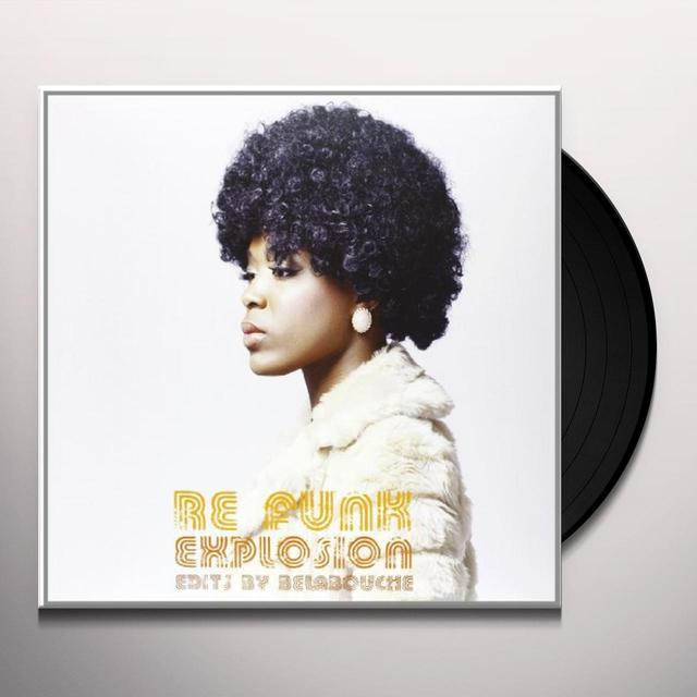 RE FUNK EXPLOSION-EDITS BY BELABOUCHE / VARIOUS Vinyl Record