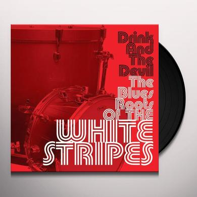 DRINK & THE DEVIL THE BLUES ROOTS OF THE WHITE STR Vinyl Record