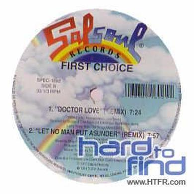 First Choice DOCTOR LOVE/LET NO MAN PUT ASUNDER Vinyl Record