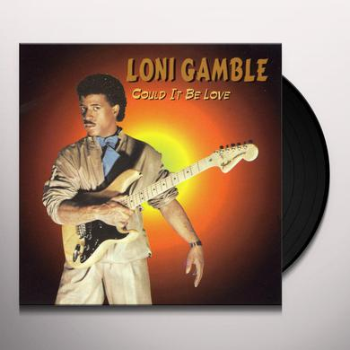 Loni Gamble COULD IT BE LOVE Vinyl Record