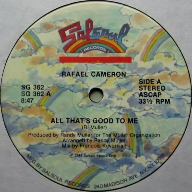 Rafael Cameron ALL THATS GOOD/BOOGIES GONNA G Vinyl Record