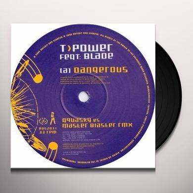 T Power.Blade DANGEROUS-REMIXES Vinyl Record