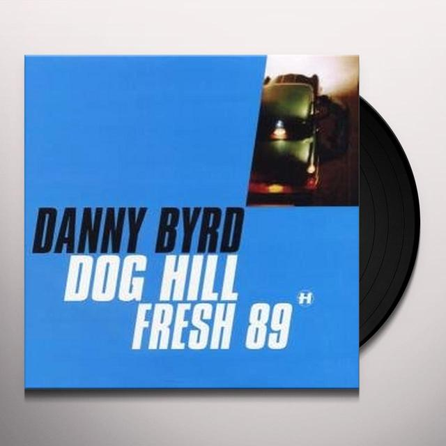 Danny Byrd DOG HILL/FRESH 89 Vinyl Record