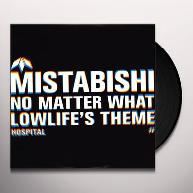 Mistabishi NO MATTER WHAT-LOWLIFES THEME Vinyl Record - UK Release