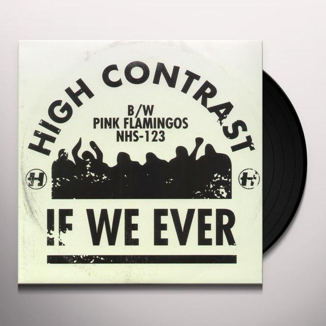 High Contrast IF WE EVER/PINK FLAMINGOS Vinyl Record - UK Import