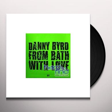 Danny Byrd FROM BATH WITH LOVE/SHOCK OUT VIP Vinyl Record - UK Import